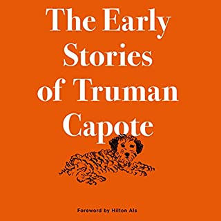 The Early Stories of Truman Capote                   By:                                                                                                                                 Truman Capote,                                                                                        Hilton Als - foreword                               Narrated by:                                                                                                                                 Scott Brick,                                                                                        Nancy Linari,                                                                                        Sarah Scott                      Length: 3 hrs and 44 mins     14 ratings     Overall 4.2