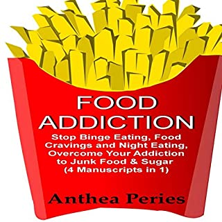 Food Addiction: Stop Binge Eating, Food Cravings and Night Eating     Overcome Your Addiction to Junk Food & Sugar              By:                                                                                                                                 Anthea Peries                               Narrated by:                                                                                                                                 Sangita Chauhan                      Length: 2 hrs and 4 mins     1 rating     Overall 4.0