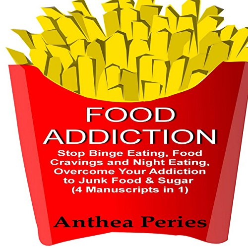 Food Addiction: Stop Binge Eating, Food Cravings and Night Eating audiobook cover art