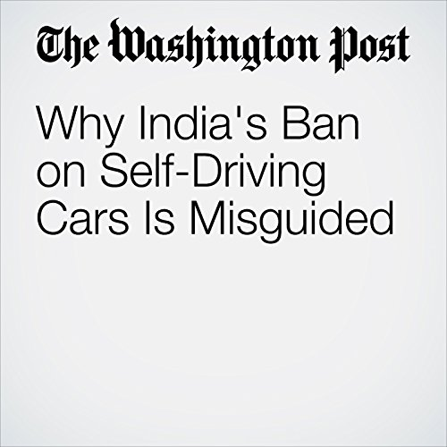 Why India's Ban on Self-Driving Cars Is Misguided copertina