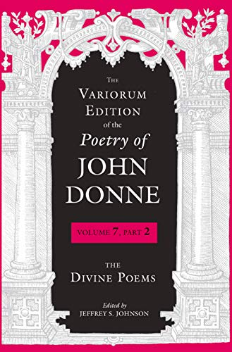 The Variorum Edition of the Poetry of John Donne: The Divine Poems (English Edition)