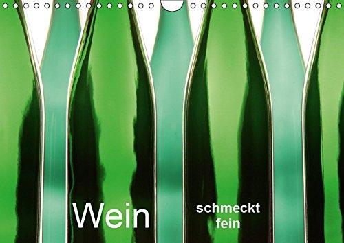 Wein schmeckt fein (Wandkalender 2019 DIN A4 quer): Wein-Fotografien (Monatskalender, 14 Seiten ) (CALVENDO Lifestyle)