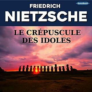 Le crépuscule des idoles                   De :                                                                                                                                 Friedrich Nietzsche                               Lu par :                                                                                                                                 Victor Vestia                      Durée : 3 h et 26 min     4 notations     Global 3,8