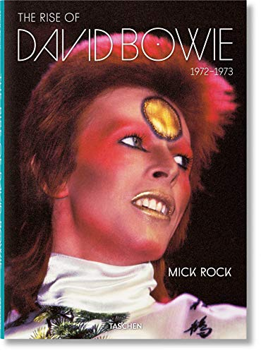Mick Rock. The Rise Of David Bowie, 1972–1973 (JUMBO)
