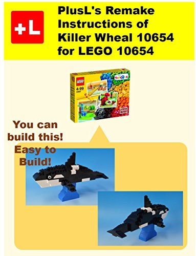 PlusL's Remake Instructions of Killer Wheal 10654 for LEGO 10654: You can build the Killer Wheal 10654 out of your own bricks! (English Edition)
