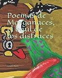 Poemas de Morganaces, el baúl de los disfraces
