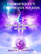Prosperity Consciousness: Connect with the Abundance of the Universe (New Hilarion Series)