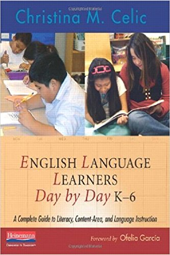 English Language Learners Day by Day, K-6: A Complete Guide to Literacy, Content-Area, and Language Instruction