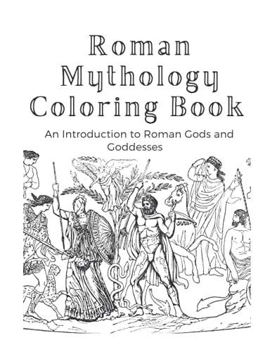 Roman Mythology Coloring Book: An Introduction to Roman Gods and Goddesses
