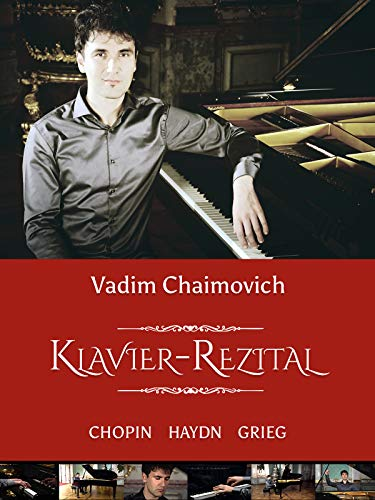 Vadim Chaimovich: Klavier-Rezital. Chopin, Haydn, Grieg