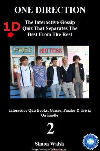 ONE DIRECTION: 1D - THE INTERACTIVE GOSSIP QUIZ THAT SEPARATES THE BEST FROM THE REST: Volume 2 (Interactive Quiz Books, Games, Puzzles & Trivia On Kindle) (English Edition)