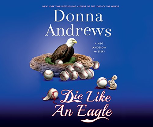 Die Like an Eagle Audiobook By Donna Andrews cover art