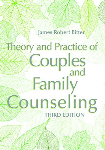 Compare Textbook Prices for Theory and Practice of Couples and Family Counseling Third Edition Edition ISBN 9781556203831 by James Robert Bitter