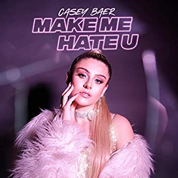 MAKE ME HATE U