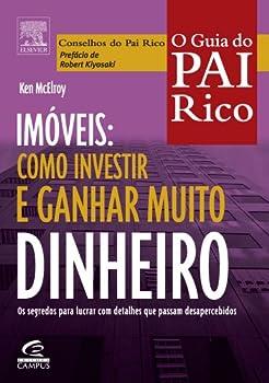 O Guia do Pai Rico - Imóveis: Como Investir e Ganhar Muito Dinheiro 8535217290 Book Cover