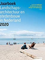 Yearbook Landscape Architecture and Urban Design in the Netherlands 2020