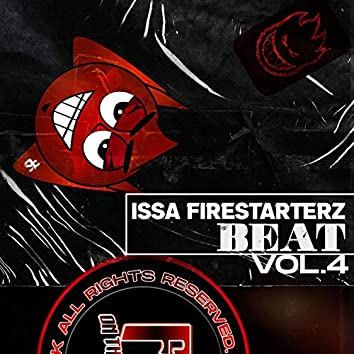 Issa Firestarterz Beat, Vol. 4