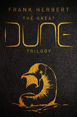 The Great Dune Trilogy: Dune, Dune Messiah, Children of Dune (GOLLANCZ S.F.) (English Edition)