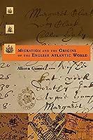 Migration and the Origins of the English Atlantic World (Harvard Historical Studies)