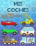 MIS COCHES: Un gran libro para colorear para los fanáticos del coche de 2 a 6 años, más de 75 autos en 100 páginas, en formato A4