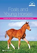 Foals and Young Horses: Training and Management for a Well-Behaved Horse (Horse Riding and Management Series)