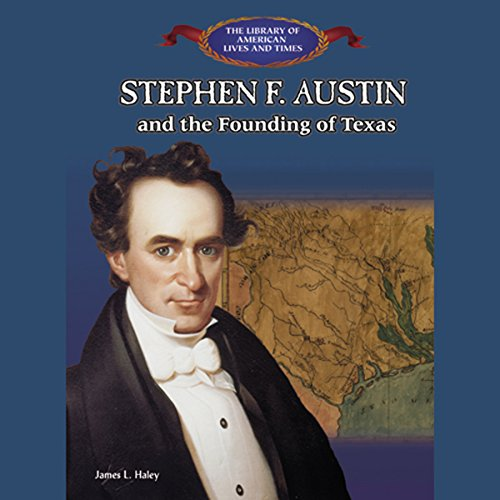 Stephen F. Austin and the Founding of Texas audiobook cover art
