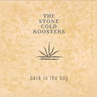 Back in the Bog by Stone Cold Roosters (2013-05-03)
