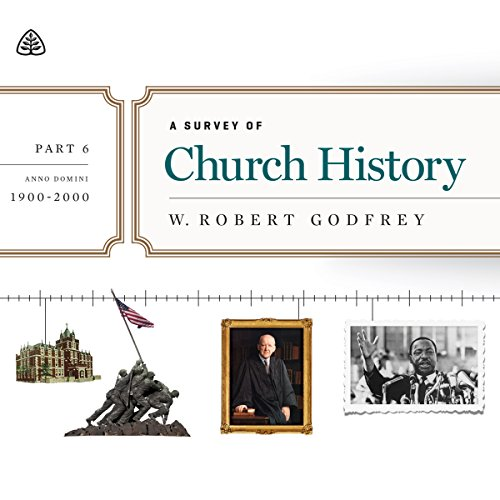 A Survey of Church History Teaching Series, Part 6 audiobook cover art