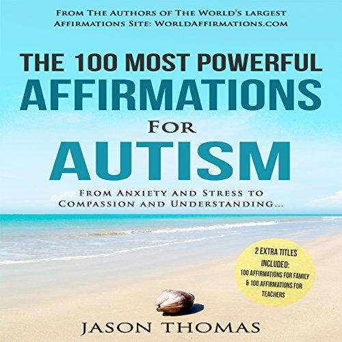 The 100 Most Powerful Affirmations for Autism audiobook cover art