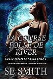 La Course folle de River: Les Seigneurs de Kassis Tome 1
