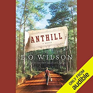 Anthill                   By:                                                                                                                                 E. O. Wilson                               Narrated by:                                                                                                                                 Kevin T. Collins                      Length: 11 hrs and 57 mins     149 ratings     Overall 3.8