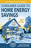 Consumer Guide to Home Energy Savings-10th Edition: Save Money, Save the Earth