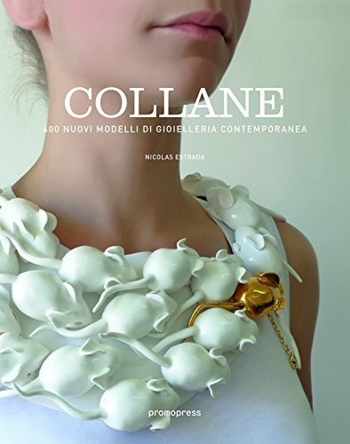 Collane: 400 nuovi modelli di gioielleria contemporanea