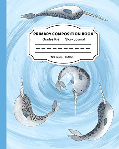Primary Composition Book: Magical Narwhal Friends Writing and Drawing Notebook for Girls| Dashed Midline and Picture Space School Story Journal Paper | K 2