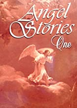Angel Stories - Part 1