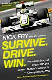 Survive. Drive. Win.: The Inside Story of Brawn GP and Jenson Button's Incredible F1 Championship Win (English Edition)