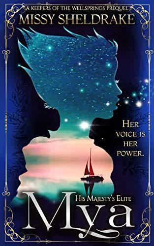 Book: Mya (His Majesty's Elite Book 1) by Missy Sheldrake