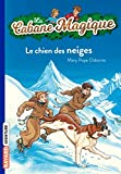 La Cabane Magique, Tome 41 : Le chien des neiges