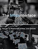 The Metainterface - The Art of Platforms, Cities, and Clouds