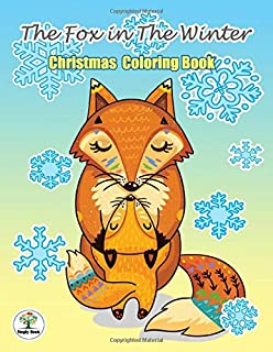The Fox in The Winter : Christmas Coloring Book: Great Christmas Gift in Cute Design For Coloring , Fun , Stress Relief and Relaxation.For All Age.