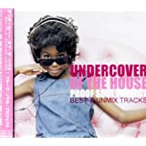UNDERCOVER OF THE HOUSE~BEST&UNMIX TRACKS