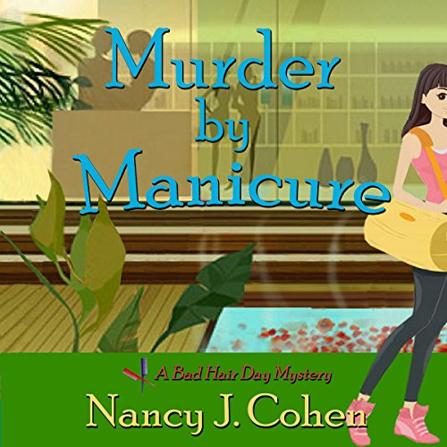 Murder by Manicure     The Bad Hair Day Mysteries, Book 3              By:                                                                                                                                 Nancy J. Cohen                               Narrated by:                                                                                                                                 Mary Ann Jacobs                      Length: 6 hrs and 53 mins     33 ratings     Overall 4.2