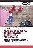Análisis de la oferta de los servicios deportivos y recreativos.: Análisis de la oferta de los servicios deportivos y recreativos de la actividad física en la USB.