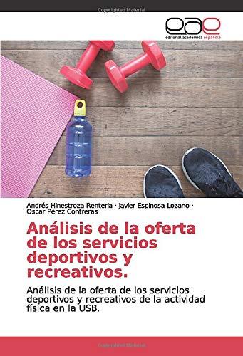 Análisis de la oferta de los servicios deportivos y recreativos.: Análisis de la oferta de los servicios deportivos y recreativos de la actividad física en la USB. ⭐