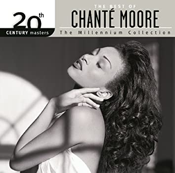 The Best Of Chanté Moore 20th Century Masters The Millennium Collection