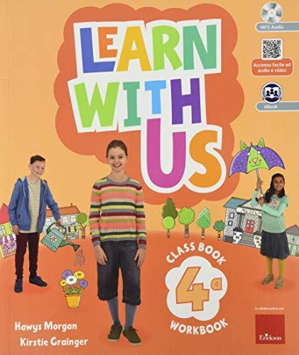 Learn with us. Coursebook & Workbook con QR code. Per la Scuola elementare. Con e-book. Con espansione online. Con CD-ROM (Vol. 4)