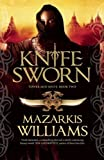 Knife Sworn (Tower and Knife) by Mazarkis Williams (2012-11-13)