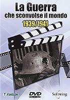 La Guerra Che Sconvolse Il Mondo 1939-1941 [Italian Edition]