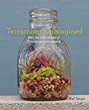 Terrariums Reimagined: Mini Worlds Made in Creative Containers (English Edition)