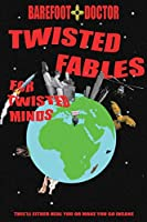 Twisted Fables for Twisted Minds: This'll either heal you or make you go insane